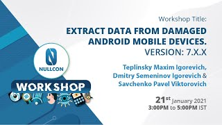Extract data from damaged Android mobile device. Version: 7.X.X | Nullcon Workshop