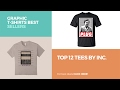 Top 12 Tees By Inc. // Graphic T-Shirts Best Sellers