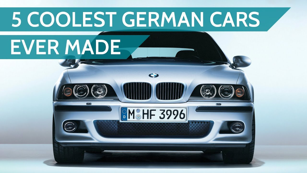 German Made Cars >> 5 Coolest German Cars Ever Made