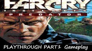 Far Cry Instincts Predator Playthrough Gameplay Part 1 HD