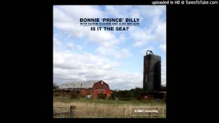 Bonnie 'Prince' Billy - My Home Is The Sea