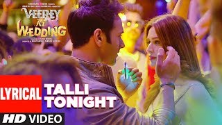 Talli Tonight Lyrical Video | VEEREY KI WEDDING | Meet Bros, Deep Money, Neha Kakar | T-Series