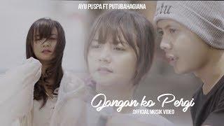 JANGAN KO PERGI ( Official Musik Video )