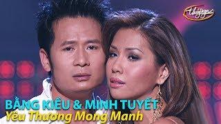 Yêu Thương Mong Manh (Đức Trí, Hà Quang Minh) - Minh Tuyết & Bằng Kiều