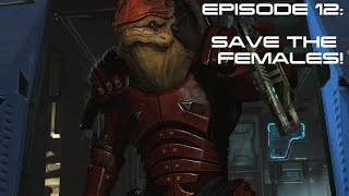 Modded Mass Effect 3 Ep 12:  SAVE THE FEMALES!