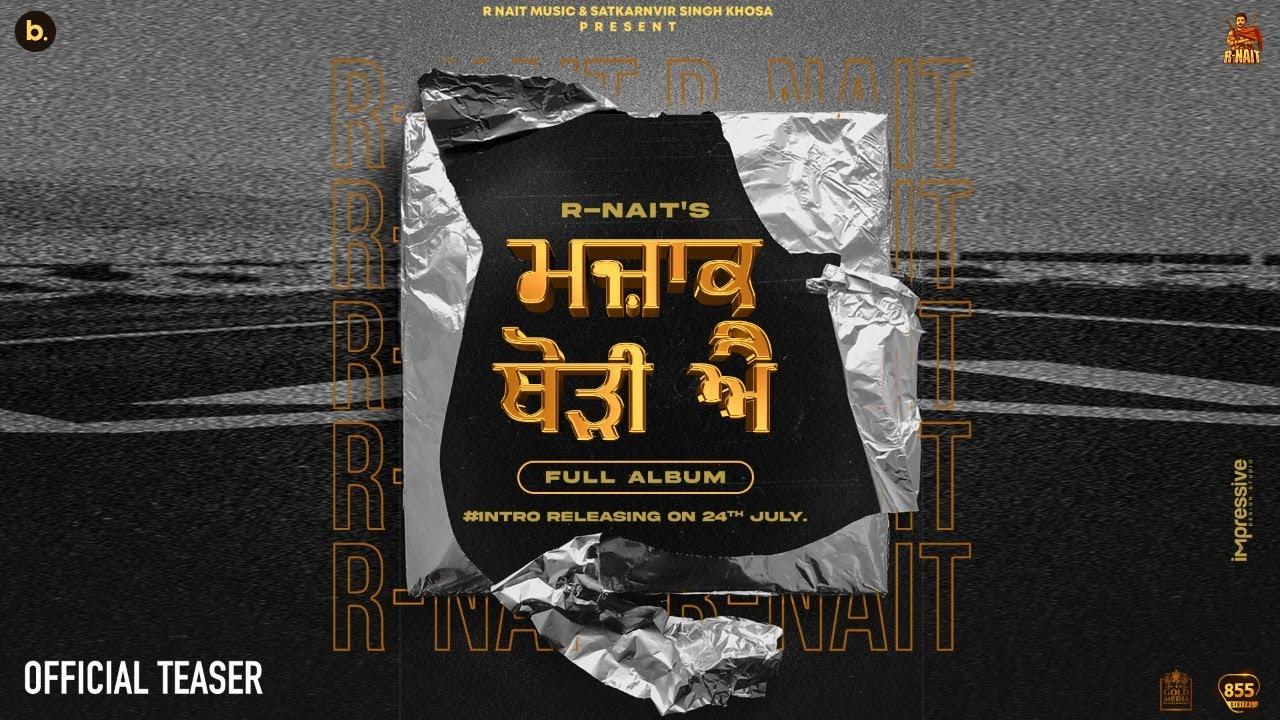 Download Majak Thodi Ae (Album Intro) R Nait  | Album Coming Soon | Latest Punjabi Songs 2021