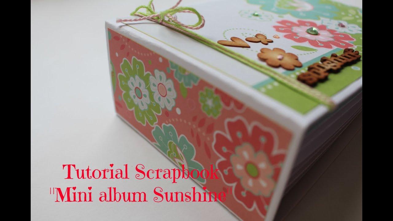 How to scrapbook a mini album - Tutorial Mini Album Scrapbook Sunshine Tutorial Scrapbook Creaciones Izzy
