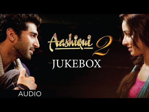 Aashiqui 2 Jukebox Full Songs  Aditya Roy Kapur, Shraddha Kapoor
