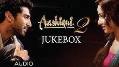 Aashiqui 2 Jukebox Full Songs | Aditya Roy Kapur, Shraddha Kapoor