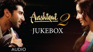 aashiqui 2 jukebox full songs aditya roy kapur shraddha kapoor