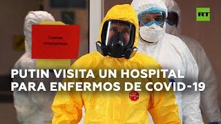 Putin viste un uniforme de protección química durante su visita a un hospital que trata el covid-19