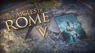 bande-annonce Les Aigles de Rome - T.5 Les Aigles de Rome - Livre V