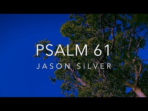 🎤 Psalm 61 Song with Lyrics - Psalm 61 - Beneath the Shadow of Your Wings by Jason Silver