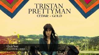 Watch Tristan Prettyman Quit You video