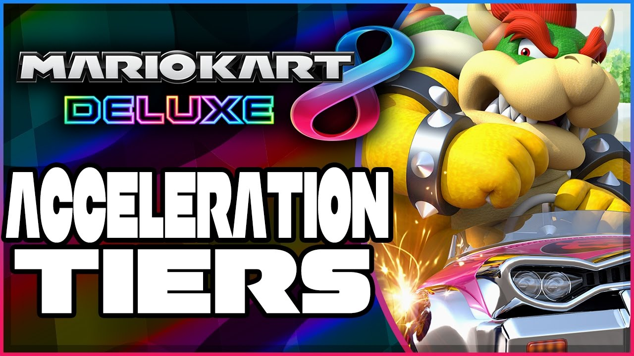Mario Kart 8 Deluxe Acceleration Tiers Tips To Maximize Your Combo