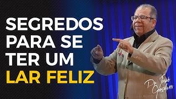 Segredos para se Ter um Lar Feliz | Pr. Josué Gonçalves