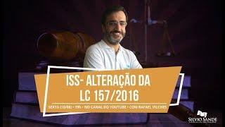 [LIVE] ISS - ALTERAÇÃO DA LC 157/2016 com Rafael Vilches