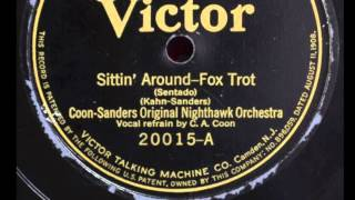 Coon-Sanders Original Nighthawk Orchestra- Sittin