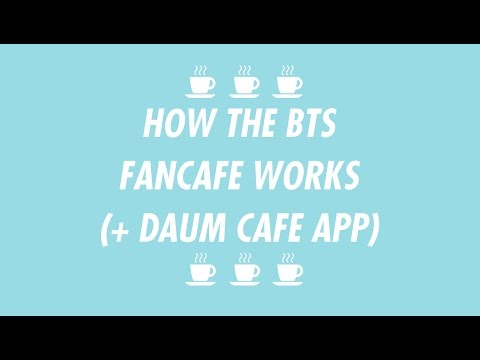 How to sign-up and use the BTS Fancafe and Daum Cafe App