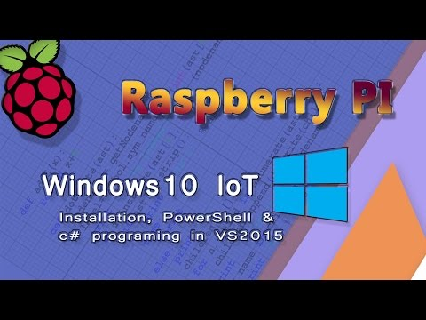 Raspberry PI - Installing Windows10 IoT Core, PowerShell, and Visual Studio 2015 set up