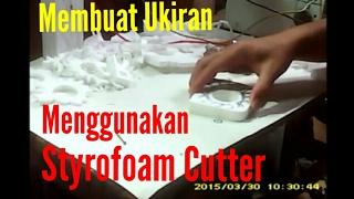 membuat ukiran menggunakan hot wire styrofoam cutter (alat potong styrofoam dari senar gitar)