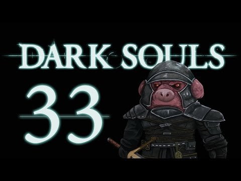 Let's Play Dark Souls: From the Dark part 33 [New Londo]