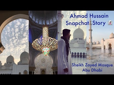 Ahmad Hussain | Visit to Sheikh Zayed Grand Mosque | Abu Dhabi