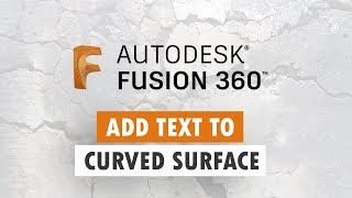 Projecting Text To A Curved Surface - Fusion 360