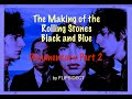 Capture de la vidéo The Making Of The Rolling Stones Black And Blue:  Documentary Part 2 Of 3