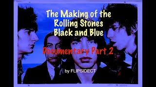 The Making of the Rolling Stones Black and Blue:  Documentary Part 2 of 3