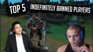 Top 5 Indefinitely Banned Players