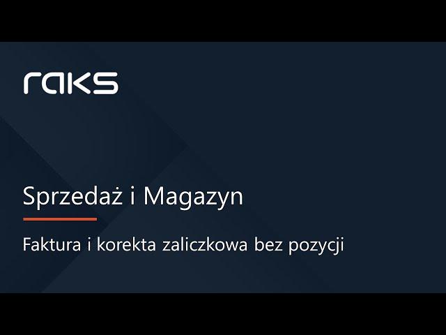 Faktura i korekta zaliczkowa bez pozycji magazynowych w programie RAKS