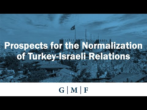 Prospects For The Normalization Of Turkey-Israeli Relations