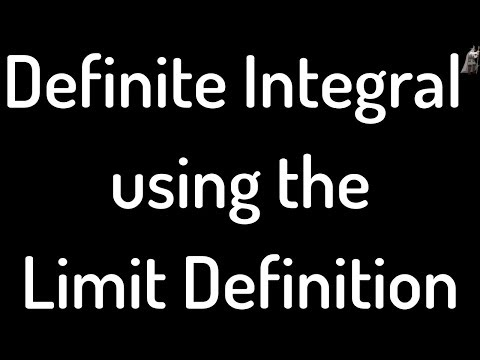 Definite Integral Using Limit Definition