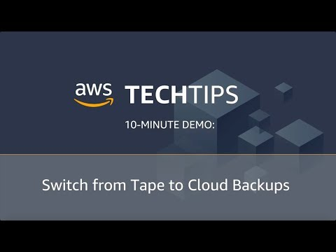 Switch From Tape to Cloud Backups – AWS Storage Gateway - AWS Tech Tips