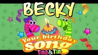 Tina & Tin Happy Birthday BECKY