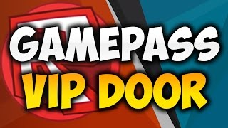 Roblox: How to make a Gamepass Vip Door! - MARCH 2019! [NEW VERSION DESCRIPTION]