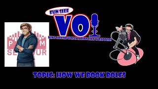 Fun Size VO: How WE Book Roles