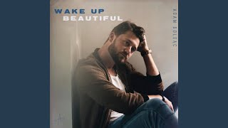 Wake Up Beautiful