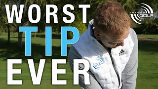The WORST Golf Tip Ever! | ME AND MY GOLF