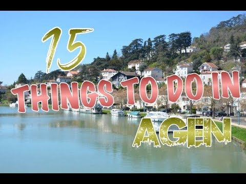 Top 15 Things To Do In Agen, France