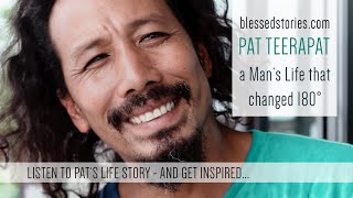PAT - a Man's Life that changed 180° / blessedstories.com / #02 / 2020