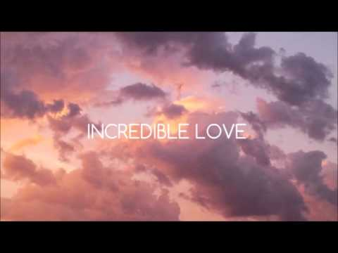 Incredible Love - Christian Bounds