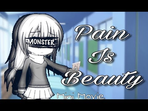 Pain Is Beauty Mini Movie Gacha Studio