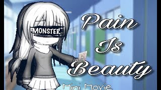 Pain is Beauty - Mini Movie / Gacha Studio