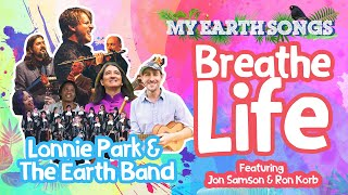 Breathe Life | My Earth Songs | Jon Samson | Lonnie Park and the Earth Band | Songs for Children