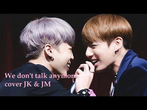 We don't talk anymore cover JK & JM 1 hour