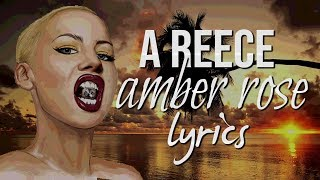 A-REECE - Amber Rose ( Lyrics)