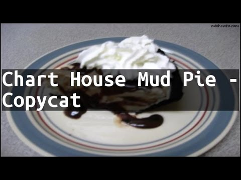 Recipe Chart House Mud Pie Copycat Youtube