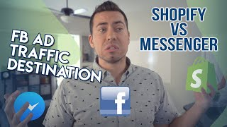 Facebook Ad Traffic To Messenger Vs Shopify